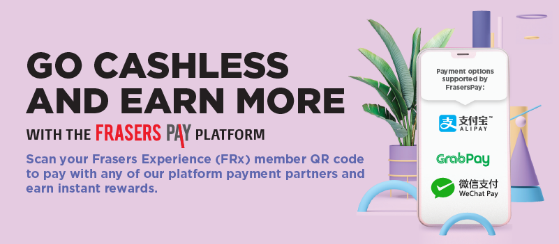 Pay with FrasersPay and be Rewarded