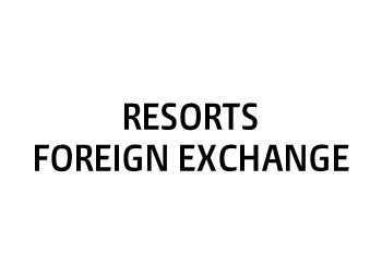 Resorts Foreign Exchange